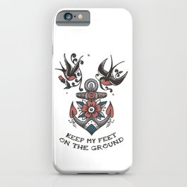 Anchor with birds - Keep my feet on the ground iPhone Case