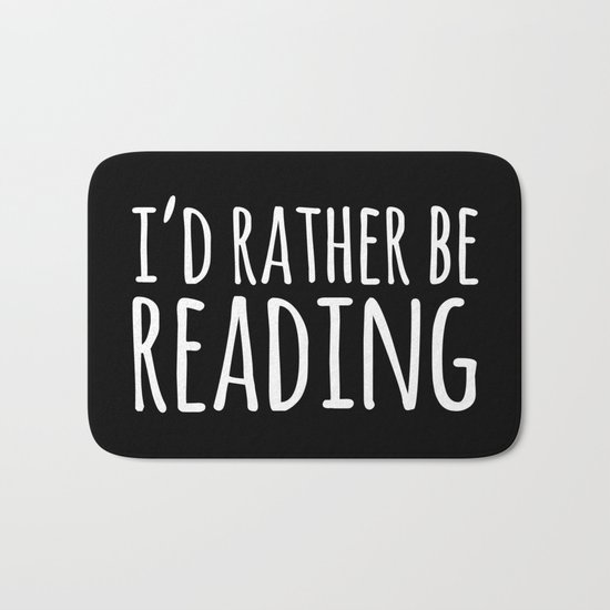 I'd Rather Be Reading - Inverted Bath Mat
