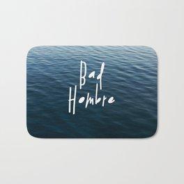 Happy Bad Hombre Bath Mat