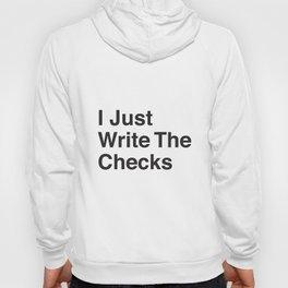 I Just Write The Checks Hoody