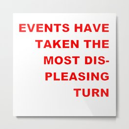 The Events & the Evaluation of 2016 (Variation on a net meme) Metal Print