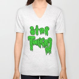 Stop Talking Unisex V-Neck