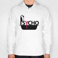 psycho Hoodies featuring Psycho by Oh! My darlink