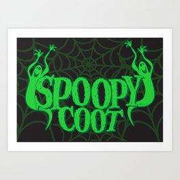Ar U Spoopy Coot? Art Print