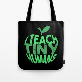 I Teach Tiny Humans - Funny Gifts for Teachers Tote Bag