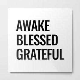 Awake Blessed Grateful Metal Print