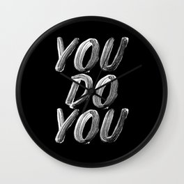You Do You black and white monochrome typography poster design quote home wall bedroom decor Wall Clock
