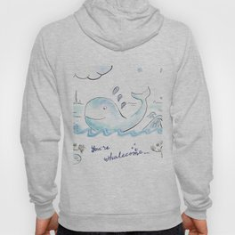 You're whalecome Hoody