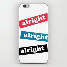 alright alright alright iPhone Skin