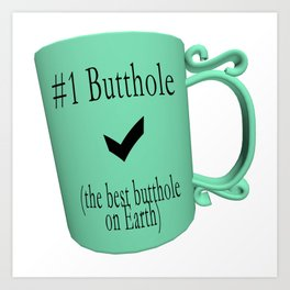 Number One Butthole Art Print