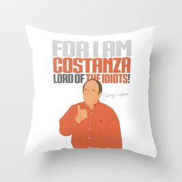 Lord of the Idiots Throw Pillow
