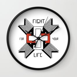 Fight For Your Life Wall Clock