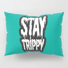Stay Trippy Pillow Sham