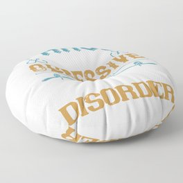 I HAVE O.F.D OBSESSIVE FISHING DISORDER Floor Pillow