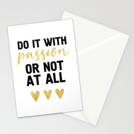 DO IT WITH PASSION OR NOT AT ALL - wisdom quote Stationery Cards