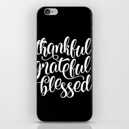 Thankful Grateful Blessed iPhone Skin