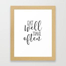 PRINTABLE Art, Eat Well Travel Often,Kitchen Sign,Kitchen Quote,Kitchen Wall Art,Travel Gifts,Home D Framed Art Print