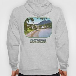 EASTSOUND ON ORCAS ISLAND IN THE PACIFIC NORTHWEST Hoody