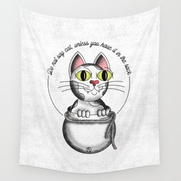 Do not say cat, unless you have it in the sack Wall Tapestry