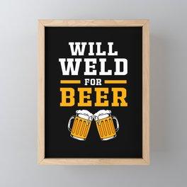 Blacksmith Funny Welding Welder Will Weld For Beer Framed Mini Art Print