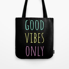 Good Vibes Only - Be Positive Inspirational Quote Tote Bag