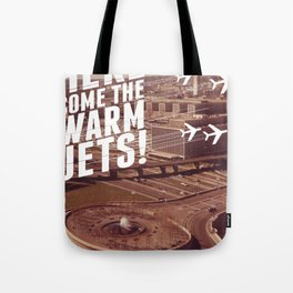 Here They Come! Tote Bag