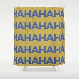 Laugh Out Loud Shower Curtain