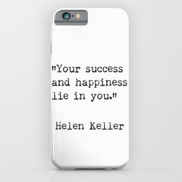 Helen Keller. Success and happiness. iPhone Case