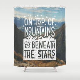 on top of mountain and beneath the stars Shower Curtain