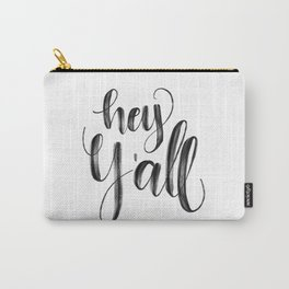 Hey y'all Hand Lettered Carry-All Pouch