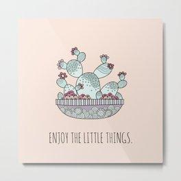 Enjoy the Little Things Pink Metal Print