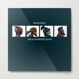 Vaulthunter Days Metal Print