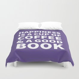 Happiness is a Cup of Coffee & a Good Book (Ultra Violet) Duvet Cover