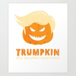 Trumpkin Make Halloween Creepy Again Trump T-Shirt Art Print