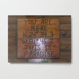 Paradise You are Here Metal Print
