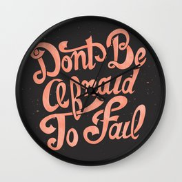 Don't Be Afraid To Fail  Wall Clock