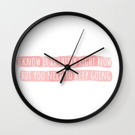 You Need to Keep Going Wall Clock