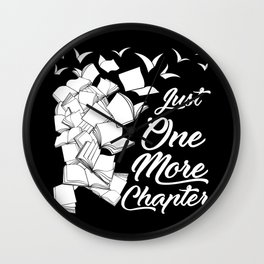 Just One More Chapter - Funny Reading Gift For Readers Wall Clock