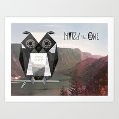 Mind the Owl! Art Print