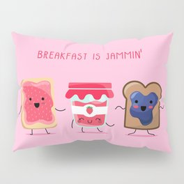 Breakfast Is Jammin' Pillow Sham