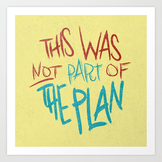 THE PLAN Art Print