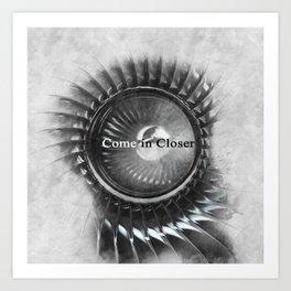 Come in closer Art Print