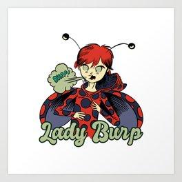 Lady Burp funny lady bug girl burping Art Print