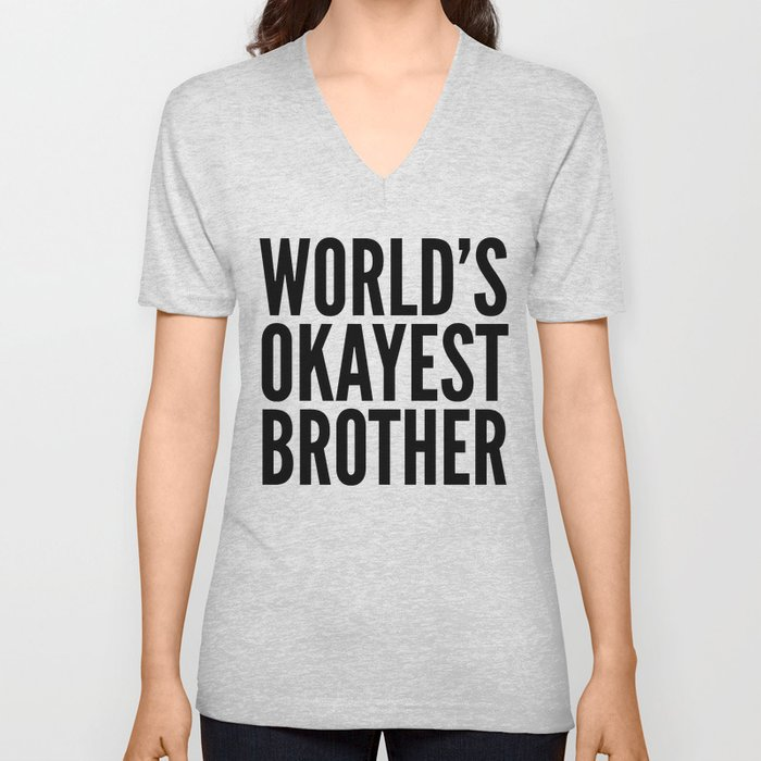 c59faf705d4e WORLD S OKAYEST BROTHER Unisex V-Neck by creativeangel