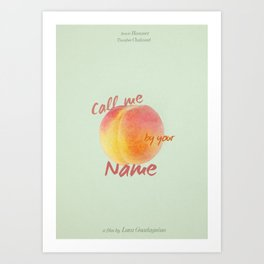 Call Me By Your Name - minimalist poster Art Print