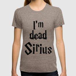 I'm dead Sirius I T-shirt