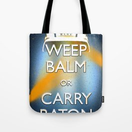 WEEP BALM OR CARRY BATON (Keep calm) Tote Bag