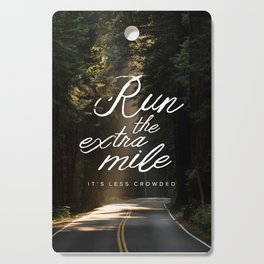 Run the Extra Mile, It's Less Crowded Cutting Board