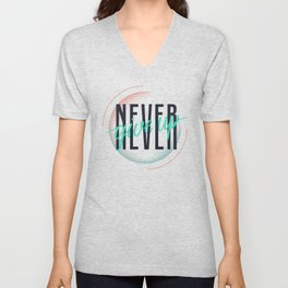 Never Give Up Unisex V-Neck