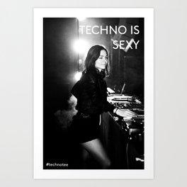 Techno is sexy Art Print